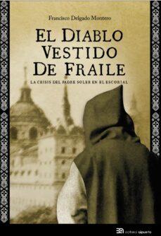 el diablo vestido de fraile-francisco delgado montero-9788438104873