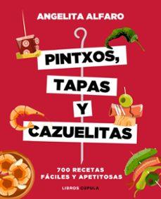 pintxos, tapas y cazuelitas-angelita alfaro vidorreta-9788448023973