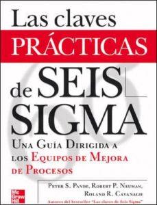 Inmaswan.es Las Claves Practicas De Seis Sigma: Una Guia Dirigida A Los Equip Os De Mejora De Procesos Image