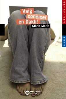 Nuevos libros descarga gratuita pdf VAIG CONEIXER EN DAKH! de GLORIA MARIN
