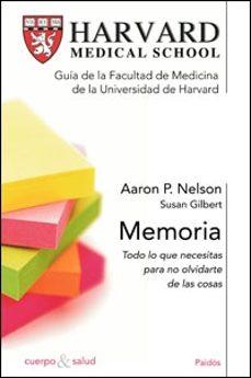memoria: todo lo que necesitas para olvidarte de las cosas-aaron p. nelson-susan gilbert-9788449320873