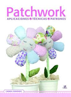 patchwork: aplicaciones, tecnicas y patrones-carmen fernandez-9788466231473