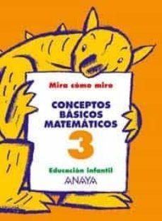 Descargando ebooks a ipad CONCEPTOS BASICOS MATEMATICOS 3 (EDUCACION INFANTIL, 3-5) (Spanish Edition) de MARIA ISABEL FUENTES ZARAGOZA, ANA PINAR VELIX  9788466744973