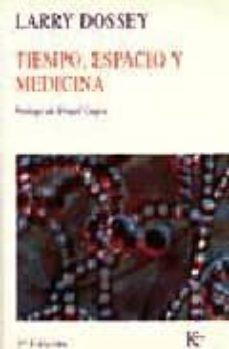 Descargar libro electrónico gratis en italiano TIEMPO, ESPACIO Y MEDICINA (2ª ED.) 9788472452473