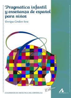 pragmática infantil y enseñanza de español para niños-enrique cordero seva-9788476358573