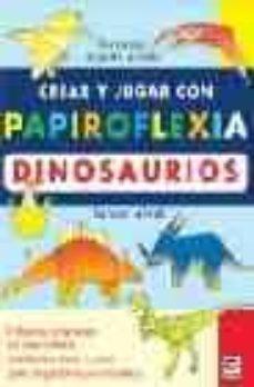 Ebook para descargar gratis itouch CREAR Y JUGAR CON PAPIROFLEXIA: DINOSAURIOS (TERCER NIVEL) CHM (Literatura española)