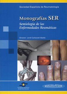 Descargar libros electrónicos en italiano gratis MONOGRAFIAS SER: SEMIOLOGIA DE LAS ENFERMEDADES REUMATICAS de JORDI CARBONELL ABELLO (Literatura española)