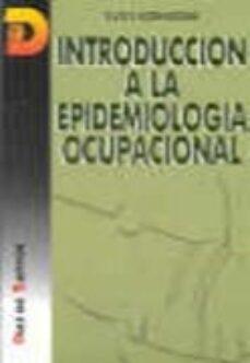 Descarga gratuita de libros. INTRODUCCION A LA EPIDEMIOLOGIA OCUPACIONAL in Spanish FB2 PDB de SVEN HERNBERG 9788479781873
