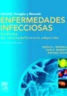 Búsqueda y descarga de libros en pdf. DOUGLAS Y BENNET: ENFERMEDADES INFECCIOSAS. SINDROME DE INMUNODEF ICIENCIA  ADQUIRIDA (7ª ED.) 9788480869973 de G. MANDELL RTF CHM