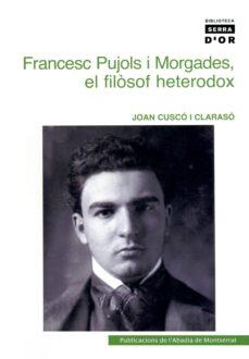 Titantitan.mx Francesc Pujols I Morgades: El Filosof Heterodox Image