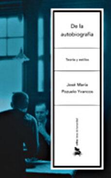 de la autobiografia: teoria y estilos-jose maria pozuelo yvancos-9788484327073