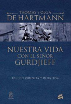 nuestra vida con el señor gurdjieff-thomas de hartmann-9788484455073