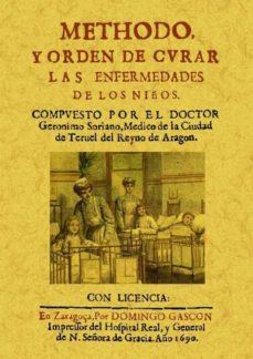 Foros para descargas de libros electrónicos METODO Y ORDEN DE CURAR LAS ENFERMEDADES DE LOS NIÑOS (ED. FACSIM IL) 9788490010273 de GERONIMO SORIANO ePub in Spanish