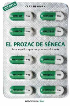 el prozac de seneca para aquellos que no quieren sufrir mas-clay newman-9788490329573