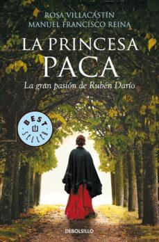 Descarga de libros de texto pdf gratis. LA PRINCESA PACA: LA GRAN PASION DE RUBEN DARIO RTF 9788490625873 in Spanish