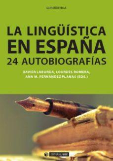 la lingüística en españa (ebook)-xavier laborda-lourdes romera-ana m. fernandez planas-9788490642573