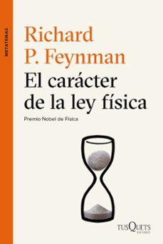 el caracter de la ley fisica-richard phillips feynman-9788490661673