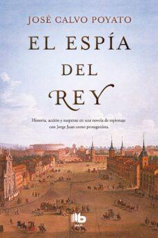 Descarga gratuita de libros de francés EL ESPIA DEL REY de JOSE CALVO POYATO FB2 RTF PDB 9788490705773 (Literatura española)