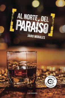 (I.B.D.) AL NORTE DEL PARAISO - JAIRO MORALES |