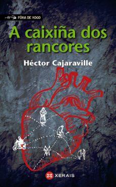 a caixiña dos rancores: vidas cruzadas-hector cajaraville-9788491211273