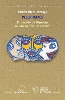 Descargar ebooks gratuitos para amazon kindle PELERINAXES. ITINERARIO DE OURENSE AO SAN ANDRES DE TEIXIDO 9788491510673 DJVU (Literatura española) de RAMON OTERO PEDRAYO