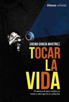 Descargar TOCAR LA VIDA: EL MUSICA DE JAZZ: VUELTAS EN TORNO A UNA ESPECIE EN EXTINCION gratis pdf - leer online