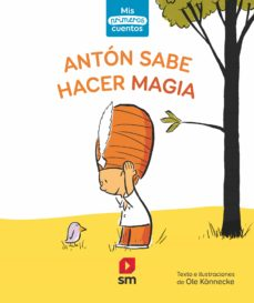 Inmaswan.es Anton Sabe Hacer Magia (Mis Primeros Cuentos) Nivel 1 (Prelector) Image