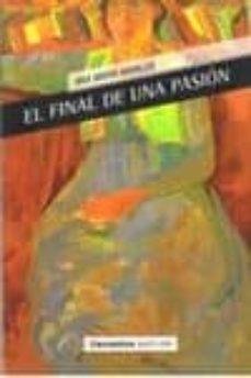 Descargar libros electrónicos para nook gratis EL FINAL DE UNA PASION RTF de ANA MARIA NAVALES (Spanish Edition)