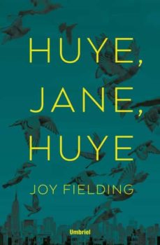 ¡huye, jane, huye!-joy fielding-9788492915873