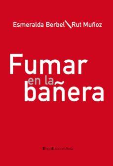 fumar en la bañera-esmeralda berbel-rut muñoz-9788492965373