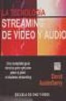 Descargar LA TECNOLOGIA DEL STREAMING DE VIDEO Y AUDIO gratis pdf - leer online