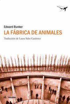 Rapidshare ebooks descargar gratis LA FABRICA DE ANIMALES