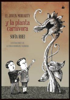 el joven moriarty y la planta carnivora-sofia rhei-9788493937973