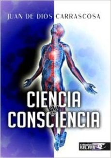 ciencia y conciencia-juan de dios carrascosa-9788494259173