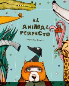 EL ANIMAL PERFECTO | RAQUEL DIAZ REGUERA | Comprar libro 9788494655173