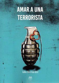 Descarga gratuita de archivos de libros electrónicos AMAR A UN TERRORISTA MOBI