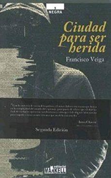Ebook magazine francais descargar CIUDAD PARA SER HERIDA