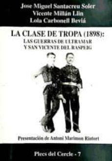 La Clase De Tropa 1893 Las Guerras De Ultramar Y San Vicente Del Raspeig Jos Miguel Carbonell Bevi Lola Milln Llin Vicente Santacreu Soler