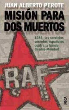 Titantitan.mx Mision Para Dos Muertos: 1984, Los Servicios Secretos Españoles Contra La Banda Baader-meinhof Image