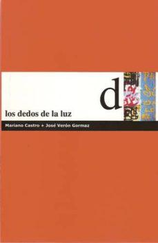 LOS DEDOS DE LA LUZ - JOSE VERON GORMAZ | Triangledh.org