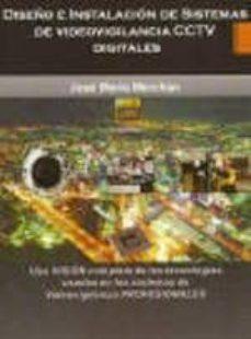 Ebook en formato pdf descarga gratuita DISEÑO E INSTALACIÓN DE SISTEMAS DE VIDEOVIGILANCIA CCTV DIGITALE S 9788496709973 de JOSE MARIA MERCHAN iBook CHM in Spanish