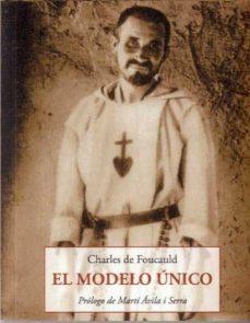 Descargar libros electrónicos gratis best sellers EL MODELO UNICO  de CHARLES DE FOUCAULD