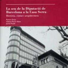 Asdmolveno.it La Seu De La Diputació De Barcelona A La Casa Serra Image