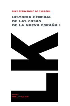Descargar ebook gratis para ipod HISTORIA GENERAL DE LAS COSAS DE LA NUEVA ESPAÑA I de BERNARDINO DE SAHAGUN (Spanish Edition)