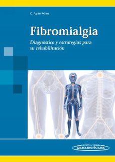 Descargar notas de libro gratis FIBROMIALGIA: DIAGNOSTICO Y ESTRATEGIAS PARA SU REHABILITACION de CARLOS LUIS AYAN PEREZ