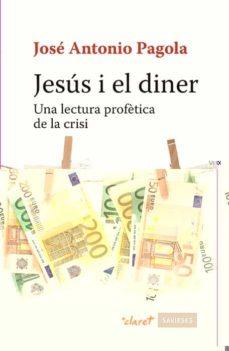 jesus i el diner: una lectura profetica de la crisi-jose antonio pagola-9788498467673