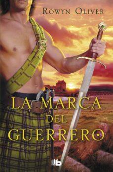 Libro electrónico descargable gratis para kindle LA MARCA DEL GUERRERO 9788498729573 de ROWYN OLIVER