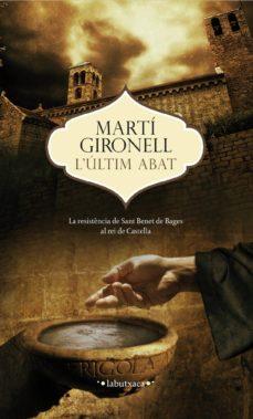 Ebook en italiano descargar gratis L  ULTIM ABAT 9788499307473 de MARTI GIRONELL (Literatura española)