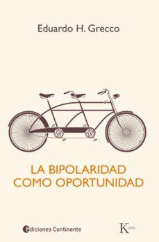 la bipolaridad como oportunidad-eduardo h. grecco-9788499884073