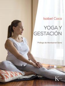 Compartir gratis ebook descargar YOGA Y GESTACIÓN PDB MOBI en español 9788499887173